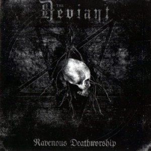 The Deviant - Ravenous Deathworship cover art