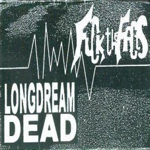 Fuck the Facts - Longdreamdead / Fuck the Facts cover art