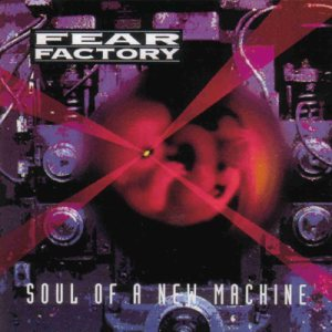 Fear Factory - Soul of a New Machine cover art