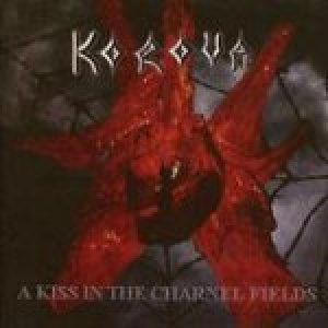 Korova - A Kiss in the Charnel Fields cover art
