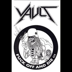 Vault - Fuck off and Die!!! cover art
