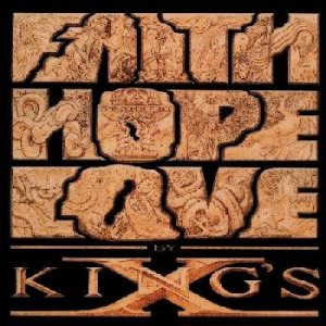 King's X - Faith Hope Love cover art