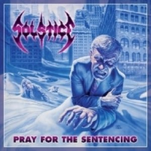 Solstice - Pray for the Sentencing cover art