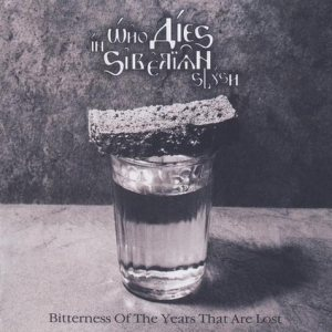 Who Dies in Siberian Slush - Bitterness of the Years that are Lost cover art