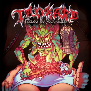 Tankard - Fooled by Your Guts cover art