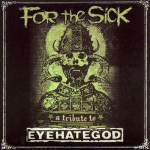 Various Artists - For the Sick: a Tribute to Eyehategod cover art