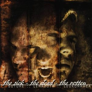 Suture - The Sick - the Dead - the Rotten cover art