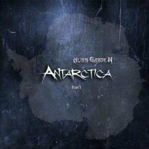 Alien Garden - Antarctica (Part I) cover art