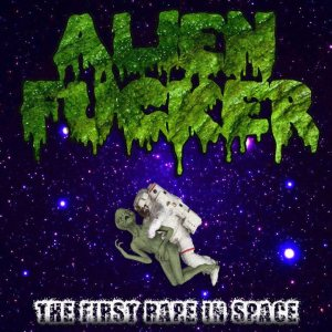 Alien Fucker - The First Rape in Space cover art