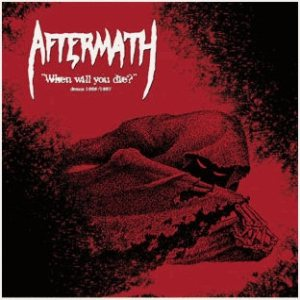 Aftermath - When Will You Die? - Demos 1986/1987 cover art