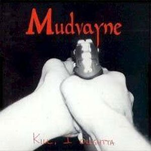 Mudvayne - Kill I Oughta cover art
