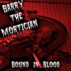 Barry the Mortician - Bound in Blood cover art