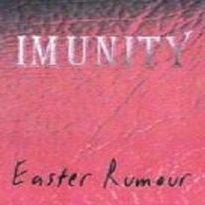 Imunity - Easter Rumour cover art