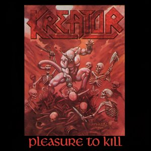 Kreator - Pleasure to Kill cover art