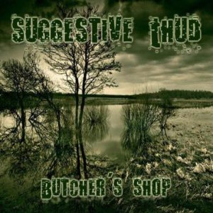 Suggestive Thud - Butcher's Shop cover art