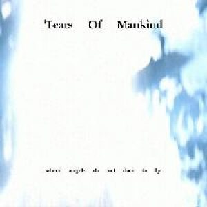 Tears of Mankind - Where Angels Do Not Dare to Fly cover art