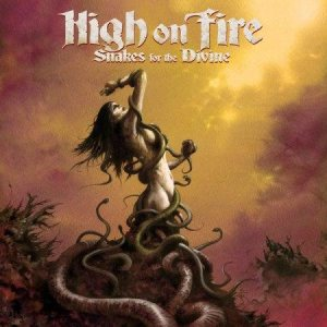 High on Fire - Snakes for the Divine cover art