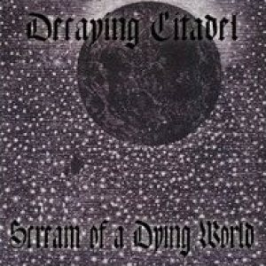 Decaying Citadel - Scream of a Dying World cover art