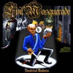 Evil Masquerade - Theatrical Madness cover art