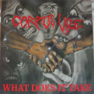 Corpus Vile - What Does It Take cover art