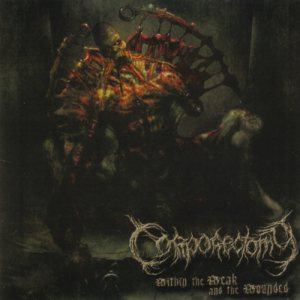 Corporectomy - Within the Weak and the Wounded cover art