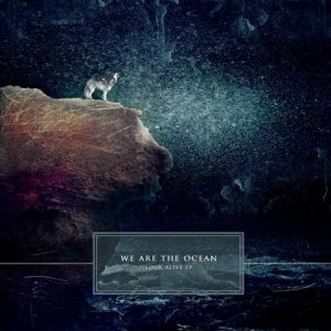 We Are The Ocean - Look Alive cover art
