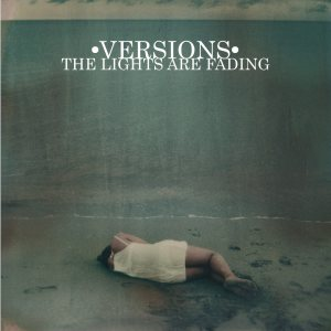 Versions - The Lights Are Fading cover art