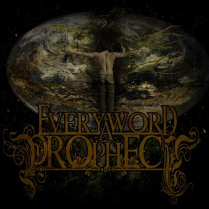 Every Word A Prophecy - Reconstructing Existence cover art