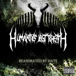 Humanity's Last Breath - Reanimated by Hate cover art