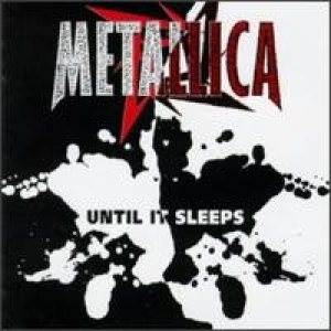 Metallica - Until it Sleeps: Part I cover art