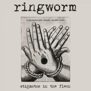 Ringworm - Stigmatas in the Flesh cover art
