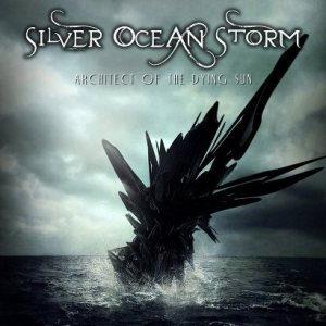 Silver Ocean Storm - Architect of the Dying Sun cover art