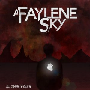 A Faylene Sky - Hell Is Where the Heart Is cover art