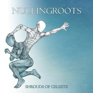 Nullingroots - Shrouds of Celeste cover art
