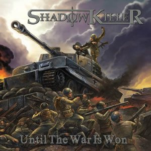 Shadowkiller - Until the War Is Won cover art