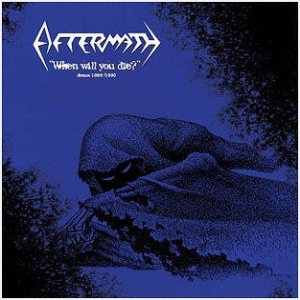Aftermath - When Will You Die? - Demos 1989/1990 cover art