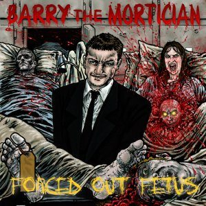 Barry the Mortician - Forced Out Fetus cover art