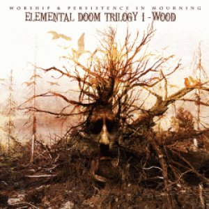 Worship - Elemental Doom Trilogy I - Wood cover art