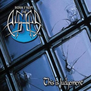Born From The Ashes - This Is Judgement cover art