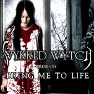 Wykked Wytch - Bring Me to Life cover art