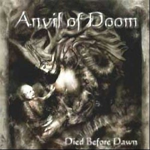 Anvil Of Doom - Died Before Dawn cover art
