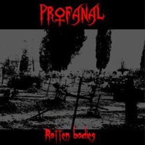 Profanal - Rotten Bodies cover art