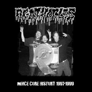 Agathocles - Mince Core History 1997-1999 cover art