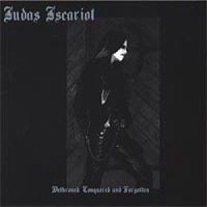 Judas Iscariot - Dethroned, Conquered and Forgotten cover art