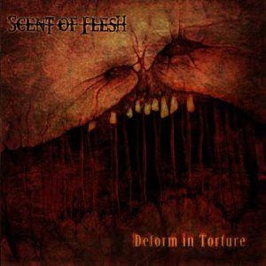 Scent Of Flesh - Deform in Torture cover art