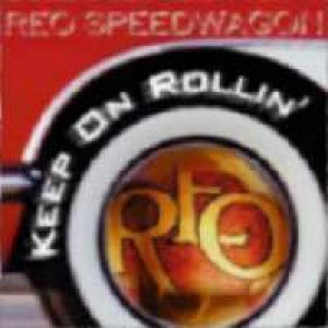 REO Speedwagon - Keep on Rollin' cover art
