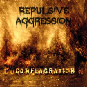 Repulsive Aggression - Conflagration cover art