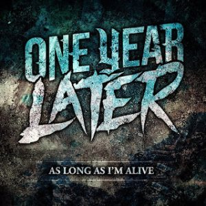 One Year Later - As Long As I'm Alive cover art