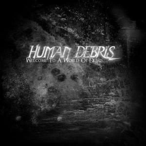 Human Debris - Welcome to a World of Debris... cover art