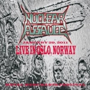 Nuclear Assault - Metal Merchants Festival: Live in Oslo, Norway January 29, 2011 cover art